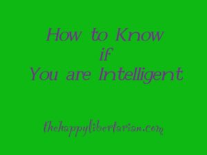 know if you are intelligent