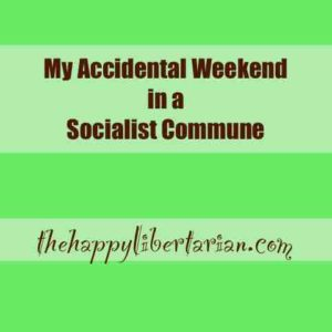 My Accidental Weekend in a Socialist Commune