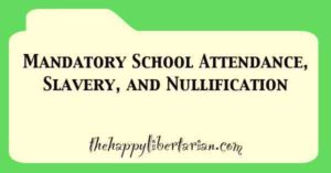 mandatory-school-attendance-slavery-and-nullification