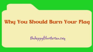 why-you-should-burn-your-flag
