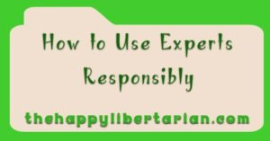 How to Use Experts Responsibly