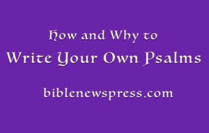 How and Why to Write Your Own Psalms